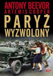 """""""Paryż wyzwolony"""" Antony Beevor"""