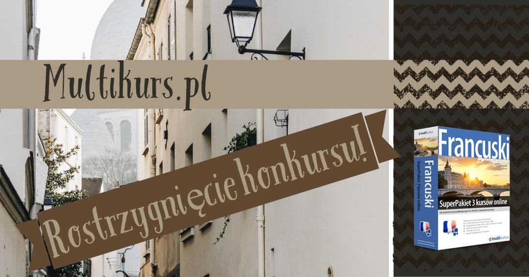 Rozstrzygnięcie konkursu Multikurs.pl – język francuski