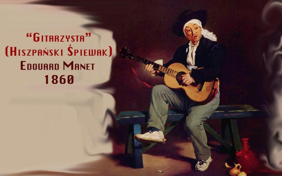 """""""Gitarzysta"""" ( Hiszpański śpiewak) 1860 – Edouard Manet"""