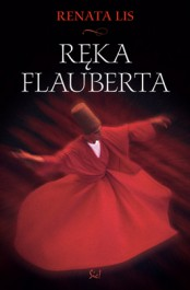 """Ręka Flauberta"" Renata Lis"
