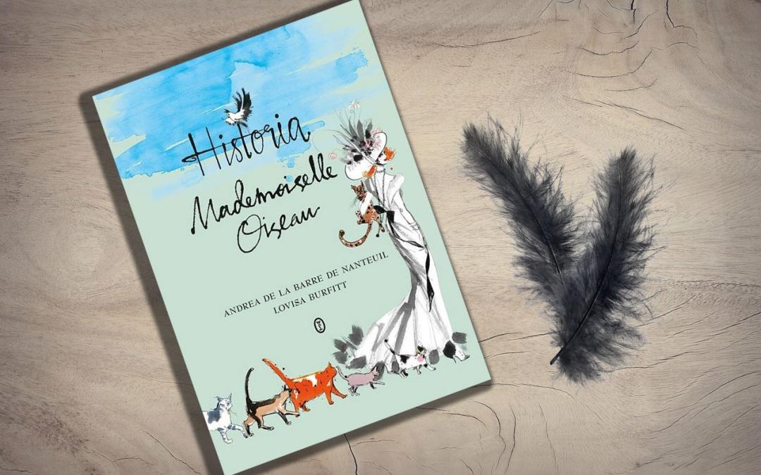 """Historia Mademoiselle Oiseau"" Andrea de la Barre de Nanteuil"