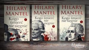 """""""Kogo śmierć nie sięgnie"""" Hilary Mantel"""