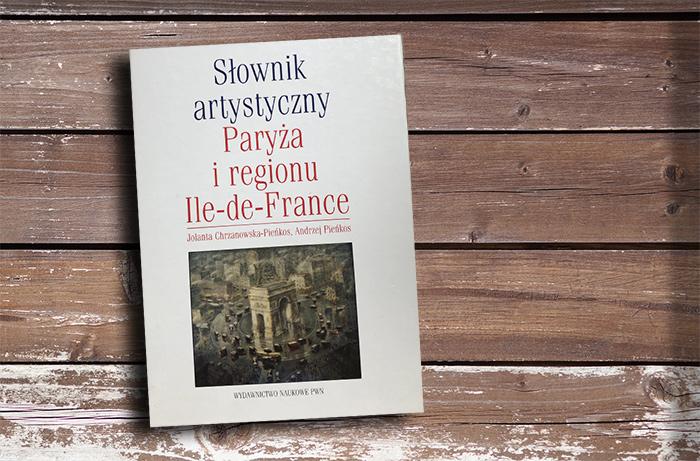 """""""Słownik artystyczny Paryża i regionu Ile-de-France"""""""