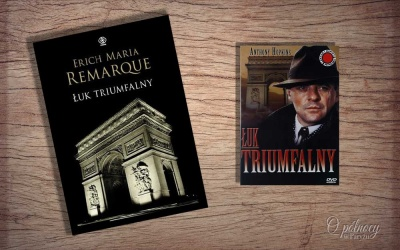 """""""Łuk triumfalny"""" książka i ekranizacja"""
