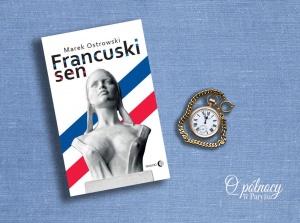 """""""Francuski sen"""" Marek Ostrowski"""